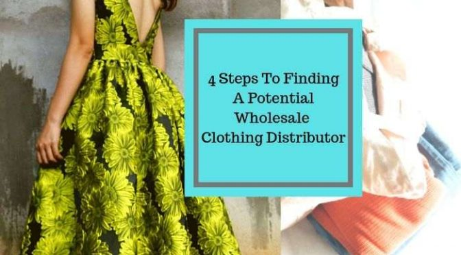 4 Steps to Finding a Potential Wholesale Clothing Distributor