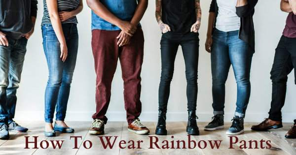 How To Wear Rainbow Pants – Guide To Colorful Mens Clothing