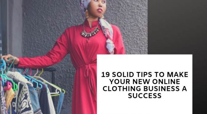 19 Solid Tips to Make Your New Online Clothing Business a Success