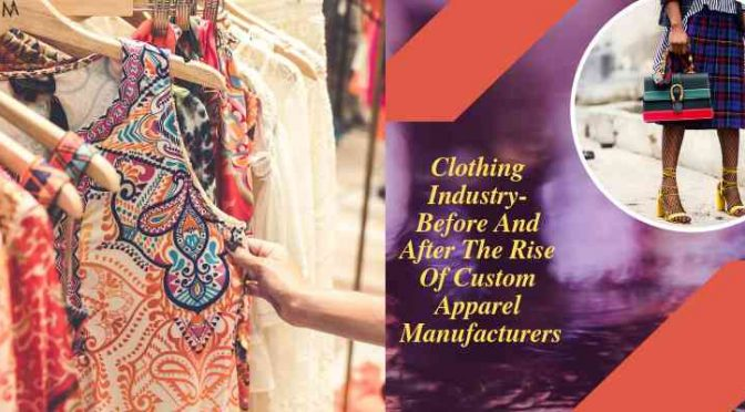 Clothing Industry- Before and After the Rise of Custom Apparel Manufacturers