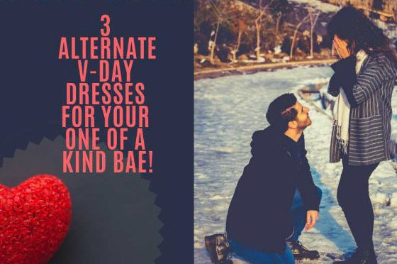 3 Alternate V-Day Dresses For Your One Of a Kind Bae!
