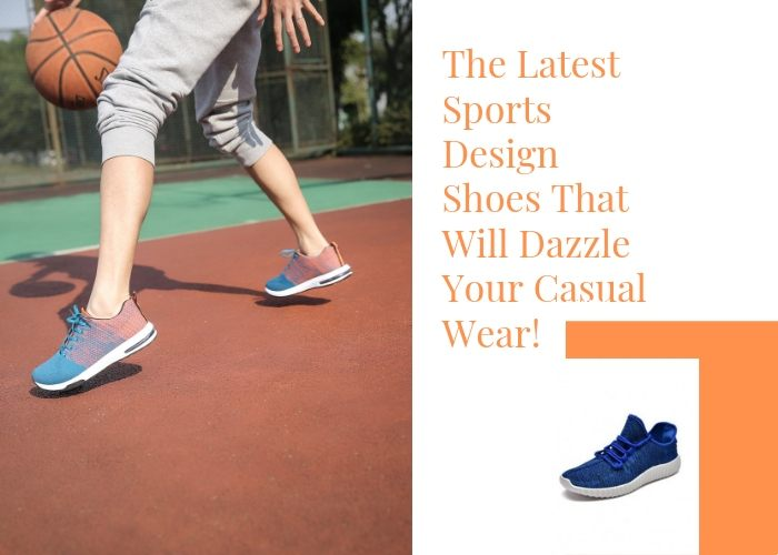 The Latest Sports Design Shoes That Will Dazzle Your Casual Wear!