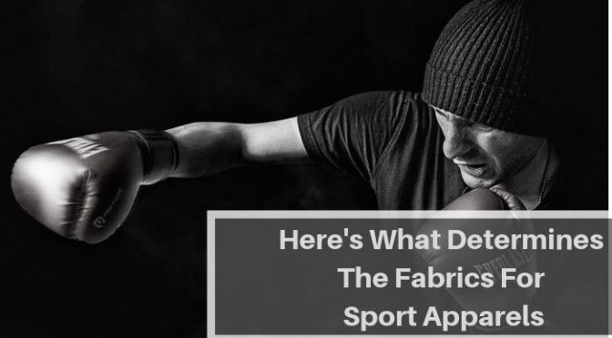 Here's What Determines The Fabrics For Sport Apparels