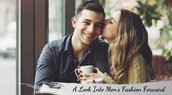 A Look Into Men's Fashion Forward Game With Excitement