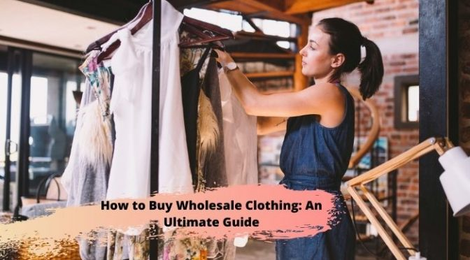 how to buy wholesale clothing